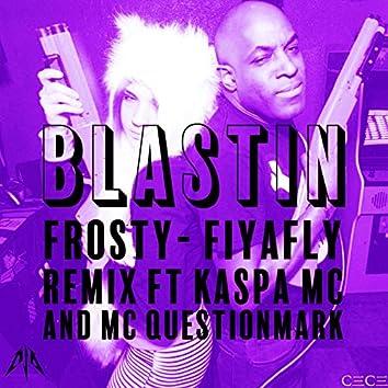 Blastin (Fiyafly Remix)