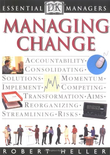 Download Managing Change (Dk Essential Managers) 0789428970