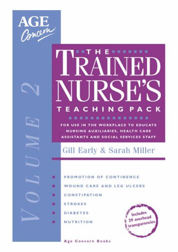Download Trained Nurse's Teaching Pack: v. 2: For Use in the Workplace to Educate Nursing Auxiliaries, Health Care Assistants and Social Services Care Staff 0862424003