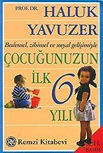 Çocuğunuzun İlk 6 Yılı: Bedensel, Zihinsel ve Sosyal Gelişimiyle (Turkish Edition)