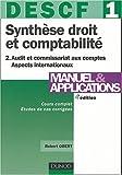 DESCF, numéro 1 - Synthèse droit et comptabilité, tome 2 : Audit et commissariat aux compte - Aspects internationaux : Manuels et applications