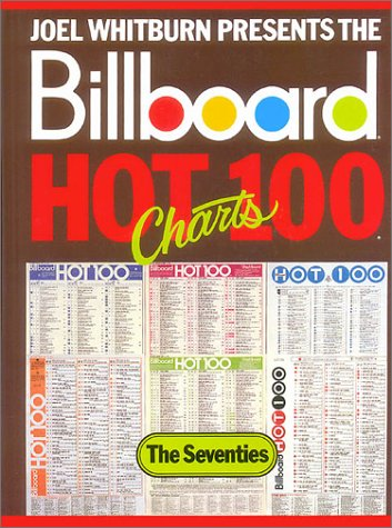 Joel Whitburn Presents the Billboard Hot 100 Charts: The Seventies (The Decade Series) - Whitburn, Joel