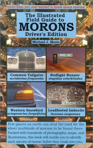 The Illustrated Field Guide to Morons Driver's Edition
