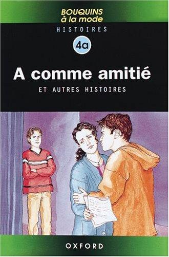 Bouquins à la Mode: Histoires 4A: A comme amitié (Bouquins a la...