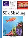 Books - Essential Stitch Guides - Silk Shading
