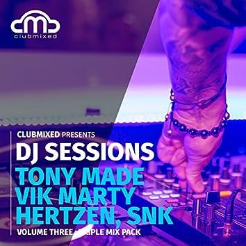 Clubmixed Presents DJ Sessions, Vol. 3: Triple Mix Pack - Tony Made & Vik Marty, Hertzen, Snk
