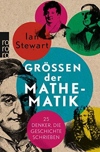 Größen der Mathematik: 25 Denker, die Geschichte schrieben