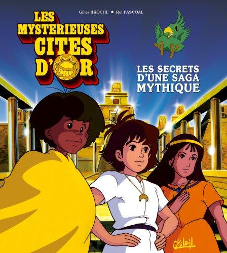 Les Mystérieuses Cités d'or : Les secrets d'une saga mythique (Hors Collection)