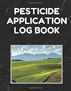 Pesticide Application Log Book: Pesticide Application Record Keeping Book (Log with Lines for Pesticide Brand/Product Name, Application Method, Certified Applicator's Name, Etc.; Black Cover