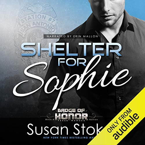 Shelter for Sophie: Badge of Honor: Texas Heroes, Book 8