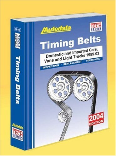 Timing Belts 2004: Domestic and Imported Cars, Trucks and Vans 1989-03 (Autodata Timing Belts)