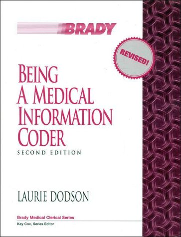 Being a Medical Information Coder (Brady Medical Clerical Series)