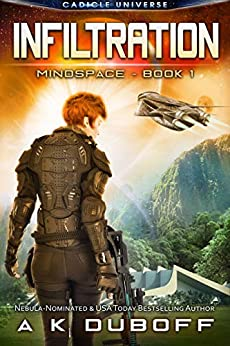 Infiltration (Mindspace Book 1): A Cadicle Space Opera Adventure by [A.K. DuBoff]