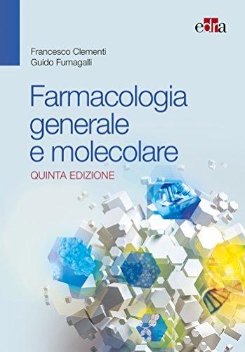 Farmacologia generale e molecolare. Nuova ediz.