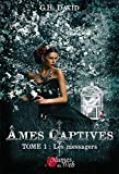 Âmes captives Tome 1 : Les messagers (French Edition)