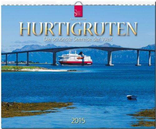 Hurtigruten 2015 - Die schönste Seereise der Welt - Original Stürtz-Kalender - Großformat-Kalender 60 x 48 cm