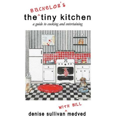 The Bachelor's Tiny Kitchen: A man's guide to cooking and entertaining (Tiny Kitchen Series, the)