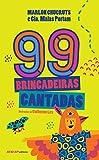 99 brincadeiras cantadas (Portuguese Edition)...