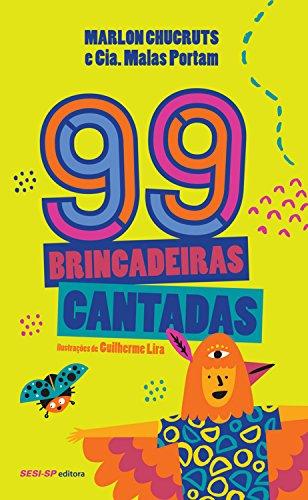 99 brincadeiras cantadas (Portuguese Edition)