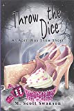 Throw the Dice : April May Snow Psychic Mystery #3: 'Throw the' Series 3