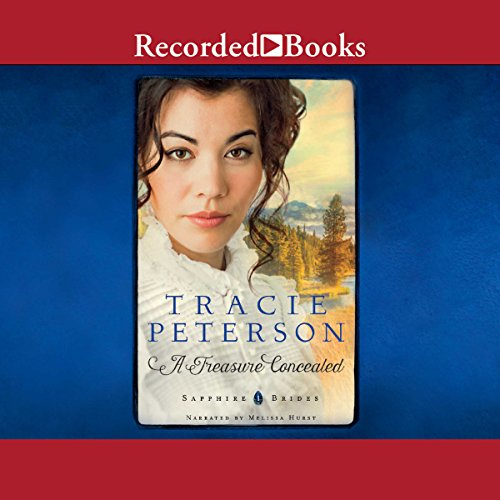 A Treasure Concealed                   By:                                                                                                                                 Tracie Peterson                               Narrated by:                                                                                                                                 Melissa Hurst                      Length: 10 hrs and 15 mins     146 ratings     Overall 4.6