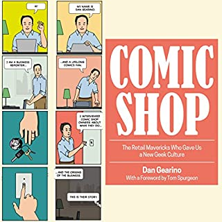Comic Shop     The Retail Mavericks Who Gave Us a New Geek Culture              By:                                                                                                                                 Dan Gearino                               Narrated by:                                                                                                                                 Douglas R. Pratt                      Length: 7 hrs and 29 mins     16 ratings     Overall 4.7