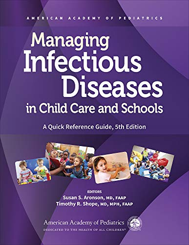 Compare Textbook Prices for Managing Infectious Diseases in Child Care and Schools: A Quick Reference Guide 5 Edition ISBN 9781610023481 by Aronson MD  FAAP, Susan S.,Shope MD  MPH  FAAP, Timothy R.