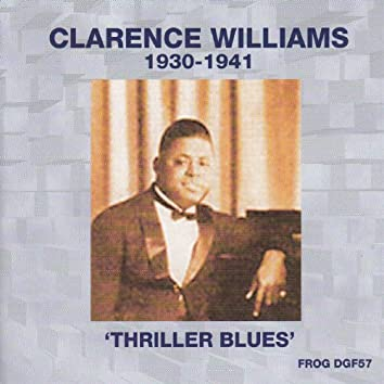 Thriller Blues - Clarence Williams 1930-1941