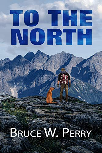 To The North by [Bruce W. Perry, Laura LaRoche]