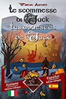 Le scommesse di Jack (Racconto celtico) - Las apuestas de Jack (Un cuento celta): Bilingue con testo a fronte - Textos bilinguees en paralelo: Italiano - Spagnolo / Italiano - Español