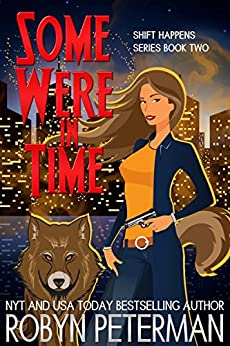 Some Were In Time: Shift Happens Book Two by [Robyn Peterman]