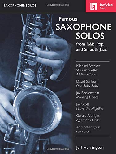 Famous Saxophone Solos - From R&B, Pop And Smooth Jazz: Noten für Saxophon Solo