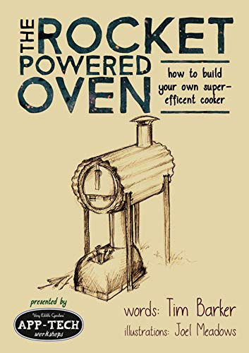 The Rocket Powered Oven: how to build your own super-efficient cooker (English Edition)