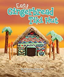 Image: Easy Gingerbread Tiki Hut | Kindle Edition | by Lisa Turner Anderson (Author). Publisher: Gibbs-Smith (November 15, 2011)