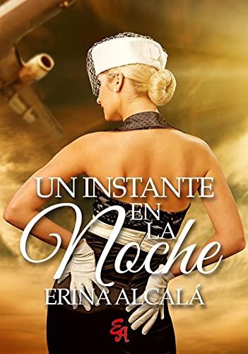 UN INSTANTE EN LA NOCHE de ERINA ALCALÁ