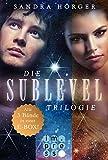 SUBLEVEL: Die SUBLEVEL-Trilogie: Alle drei Bände in einer E-Box! (German Edition)