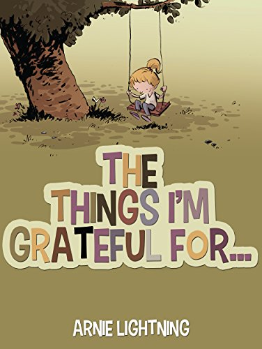 The Things I'm Grateful For: Short Stories About Being Thankful and Grateful for Kids (Gratitude Series Book 1)