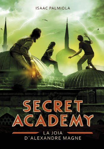 La joia d'Alexandre Magne (Secret Academy 2) (Catalan Edition)
