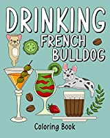 Drinking French Bulldog Coloring Book