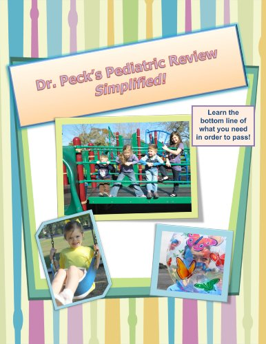 Dr. Peck's Pediatric Review Simplified!