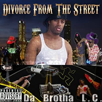 Divorce From The Street