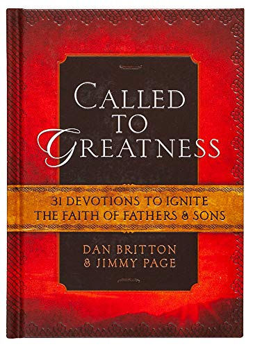 Called to Greatness: 31 Devotions to Ignite the Faith of Fathers & Sons (Hardcover) – Devotional Book for Men, Religious Gift for Graduations, Birthdays, Father's Day, and More