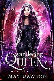 Wandering Queen (Lost Fae Book 1)