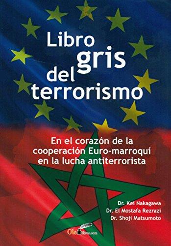 Libro gris del terrorismo: En el corazón de la cooperación Euro-marroquí en la lucha contra el terrorismo