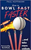 How to Bowl Faster: ...and take more wickets (English Edition)