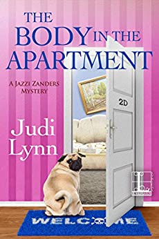 The Body in the Apartment (A Jazzi Zanders Mystery Book 4) by [Judi Lynn]