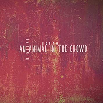 An Animal In The Crowd