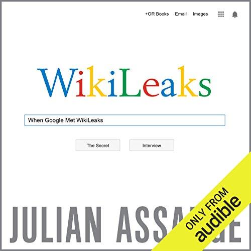 When Google Met WikiLeaks audiobook cover art