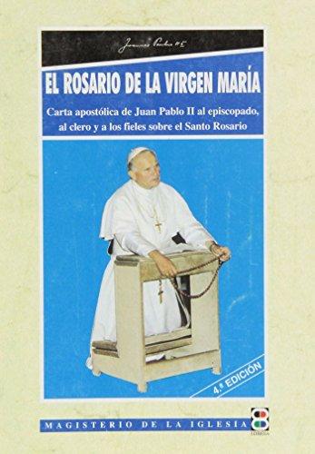 El rosario de la Virgen María: Carta apostólica de Juan Pablo II al episcopado (Libros Varios)