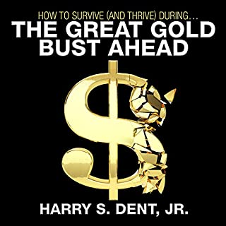 How to Survive (and Thrive) During the Great Gold Bust Ahead cover art